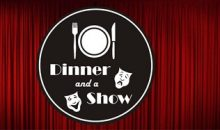 Dinner and a Show!
